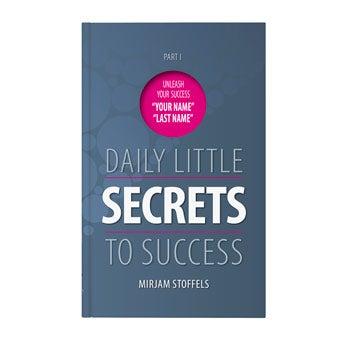 Daily little secrets to success
