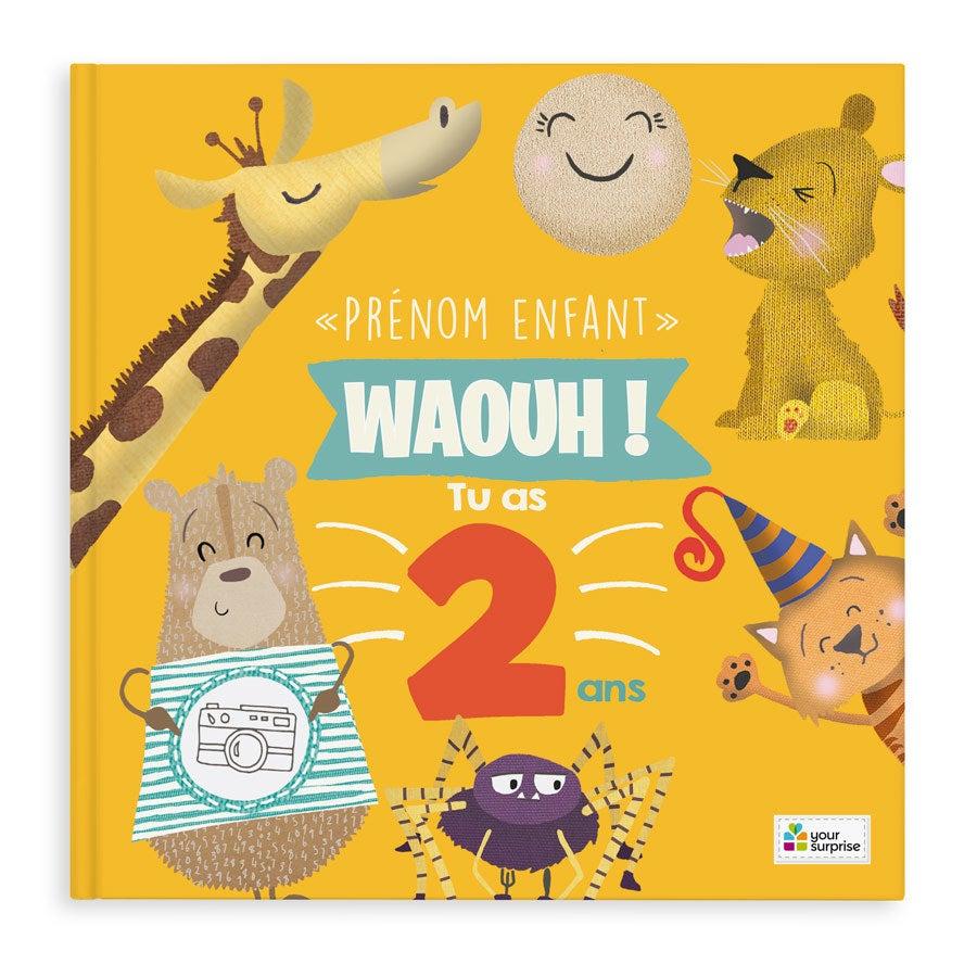 Livre anniversaire - Waouh ! Tu as 2 ans - Couverture souple