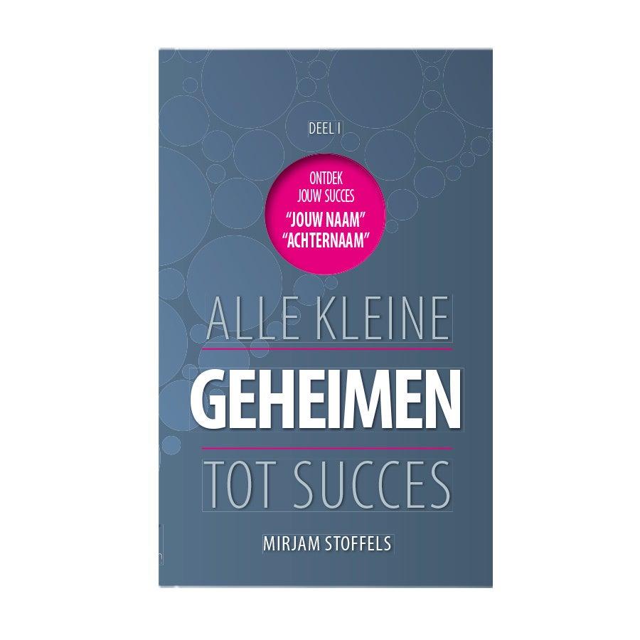 Boek met naam - Alle kleine geheimen tot succes - Hardcover