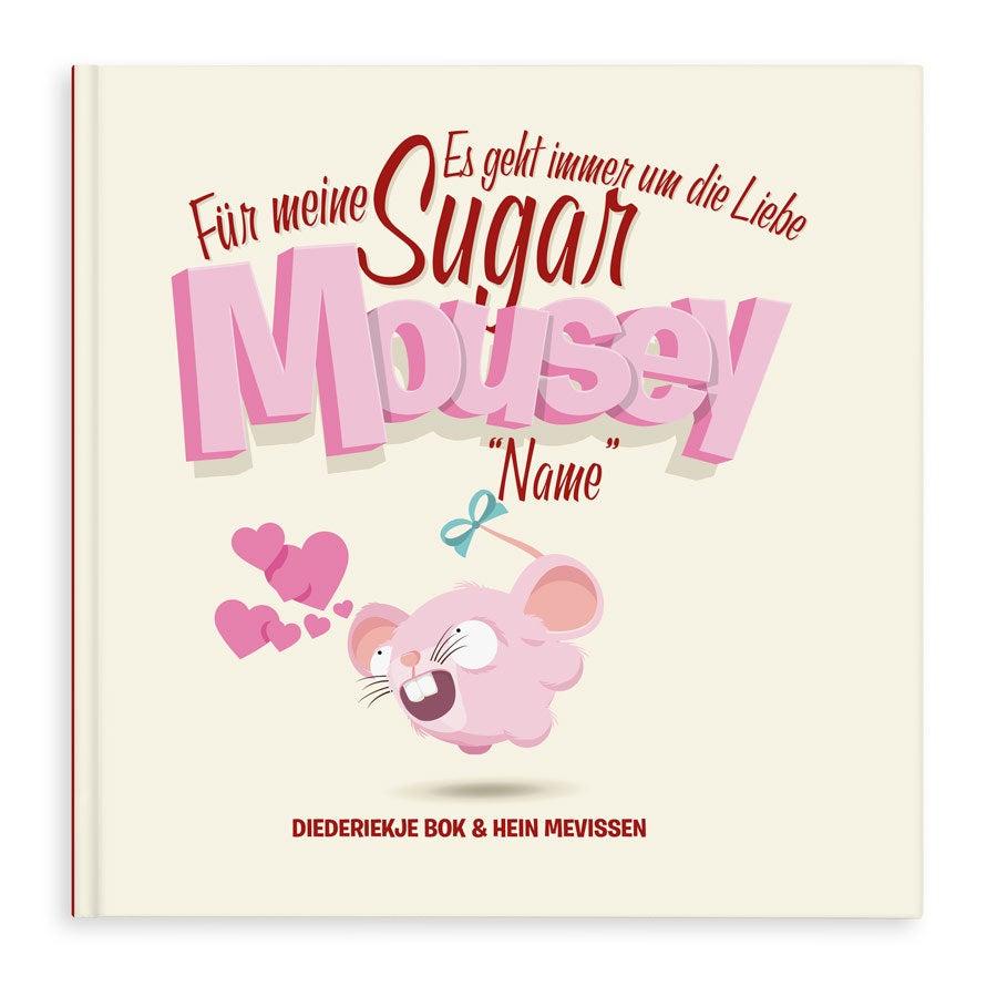 Sugar Mousey - Es geht immer um die Liebe (Softcover)