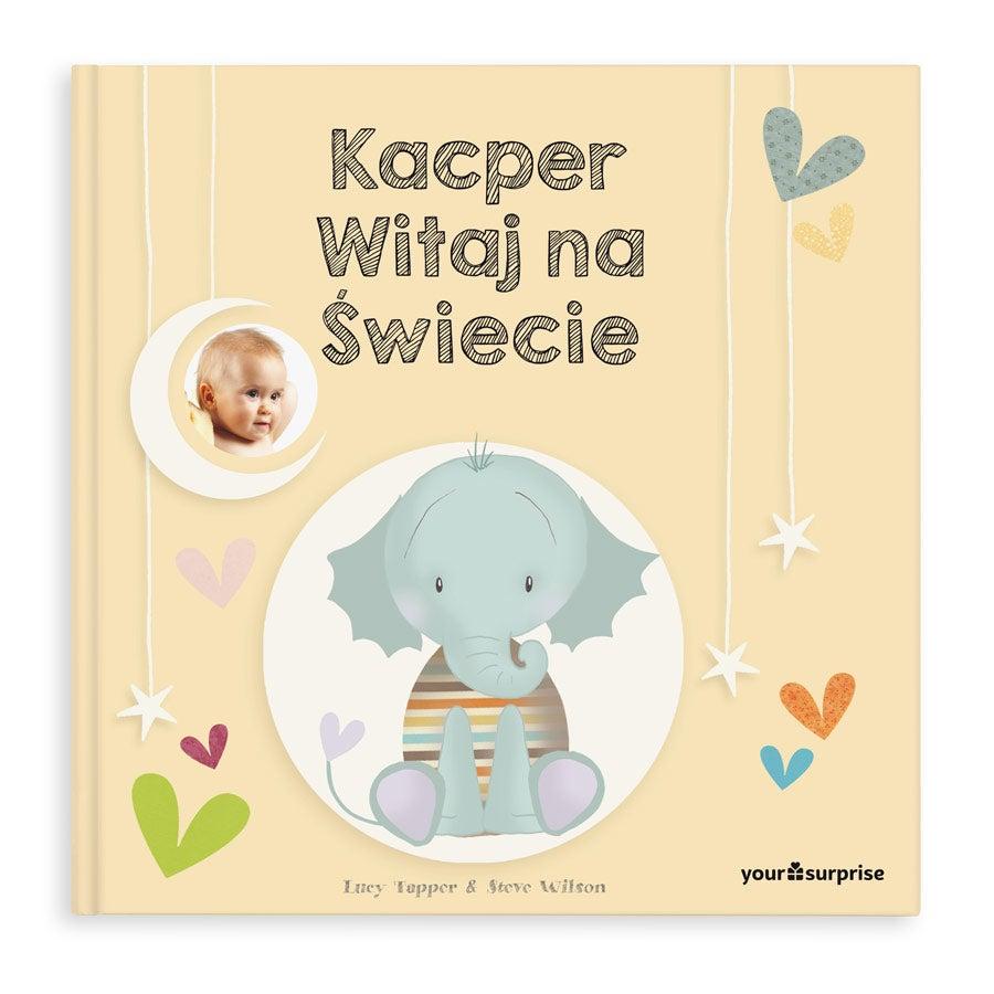 Personalizowana książka dla niemowlęcia - Witaj na Świecie - Twarda