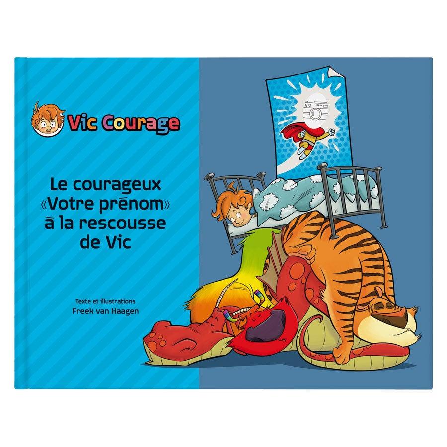 Livre personnalisé - Vic Courage - Couverture rigide