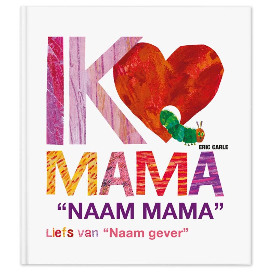 Rupsje Nooitgenoeg - Ik hou van mama - XL editie (hardcover)
