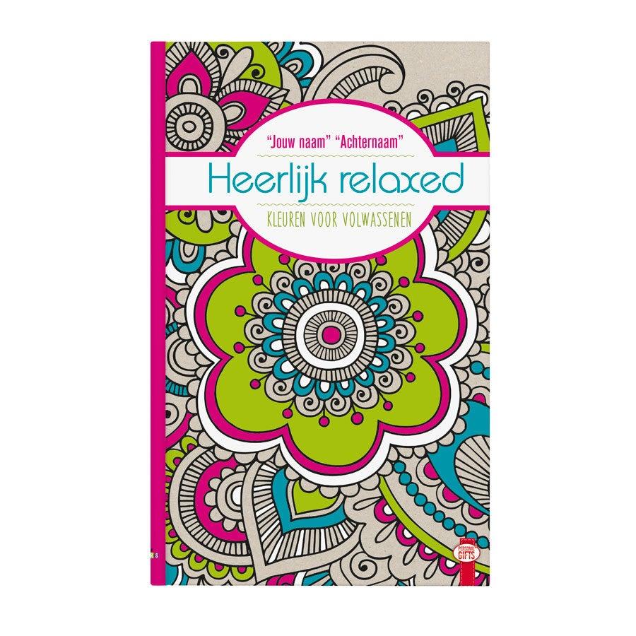 Kleurboek volwassenen - Heerlijk relaxed